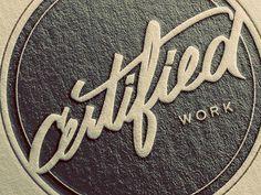 Certified Work Badge #letterpress
