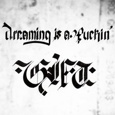 Dreaming is a fuckin' gift #calligraphy #lettering #hand #typography