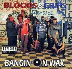 bloods+%26+crips+bangin+on+wax.jpg (500×481) #album #bangin #bloodscrips #cover #on #1980s #wax