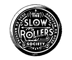 Slow Rollers Society #typography