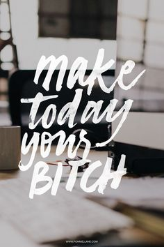 MAKE TODAY YOUR B* #lettering #hand #brush #typography