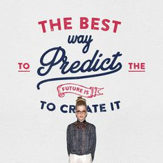 The Best Way to Predict the Future is Create It #inspiration #poster #typography