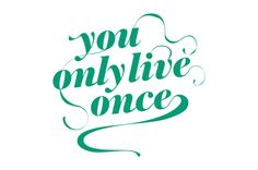 you only live once lettering