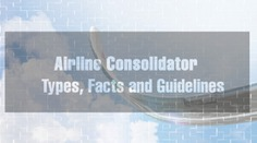 Airline Consolidator: Type, Facts and Guidelines - Airline Consolidators - Medium