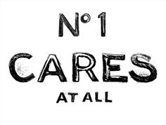 who cares? #no #at #all #one #type #cares #typography