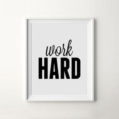 Work Hard #printable #print #design #wall #art #poster #iloveprintable #typography