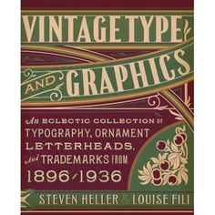 The Depository: Vintage Type and Graphics by Steven Heller and Louise Fili #lettering #publication #ornaments #vintage #typography