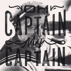 Oh Captain my Captain by Jessie Jay #typography #lettering