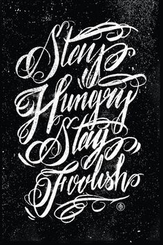 Google Image Result for http://weandthecolor.com/wp content/uploads/2012/05/Two Arms Stay hungry stay foolish Poster 3464534.jpg #lettering