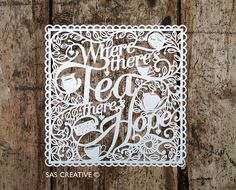 Papercut Template PDF 'Where there's Tea there's Hope' Printable Cut Your Own Papercut by Samantha's Papercuts #papercut