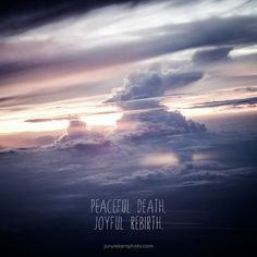 Peaceful Death, Joyful Rebirth. Happy Vesak Day. Jururekamphoto #clouds #photography #atmosphere #joyful #graphics #peaceful #rebirth
