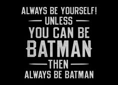 Always Be Yourself T Shirt | SnorgTees #yourself #batman #snorg #be #tee #type #tees