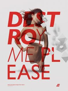 Destroy me please It another self promoting piece. | Dimo Trifonov #white #red #girl #destroy #poster #typo #dimo