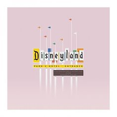 Dribbble - WelcomeToDisneyland.jpg by Colin Hesterly #sign #illustration #disneyland