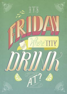 Fun Friday #lettering #drinking #friday #typography #alcohol #illustration #type #fun #weekend