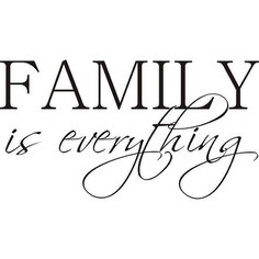 Family is everything!