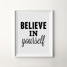 """Believe In Yourself"" Modern Minimalist Handwriting Art Print by I Love Printable #white #quote #motivation #print #design #black #poster #and #artprint #iloveprintable #typography"
