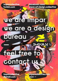we are impar we are a designbureau—            imparfeel free tocontact us···imparcollective.tumblr.comfacebook.com/impar. #design #color #poster #brush #imparcollective #impar
