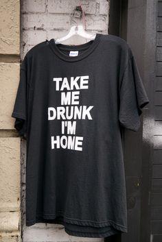 Take Me Drunk I