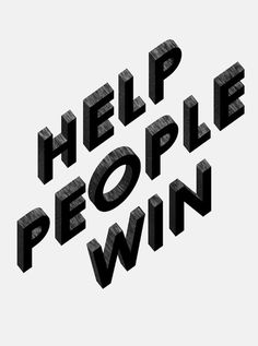 """Help People Win"" by Matt Chinworth #handcrafted #design #graphic #type #typography"