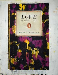 Harland Miller Love Conquers Nothing, 2015 Hand painted print