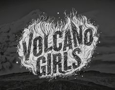 Typeverything.comVolcano Girls by Kyle J. Letendre. #girls #photography #volcano #graphics #typography