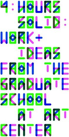 4 Hours Solid - Work & Ideas from the Graduate School at Art Center College of Design #typography