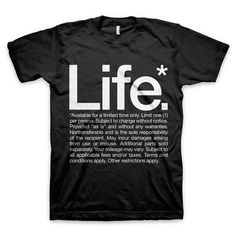 """Life* Available for a limited time only"" T Shirt #quote #life #helvetica #black"