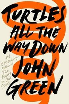 """Turtles All The Way Down"" by John Green - Book Cover"