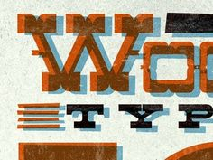 Dribbble - Wood Type is your Friend by Curt Rice #type #letterpress #wood #typography
