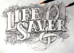 Typeverything.com - Life Saver by Joachim Vu. - Typeverything #lettering #drawing #typography