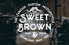 Sweet Brown Paint & repair #lettering #badge #retro #vintage #type #typography