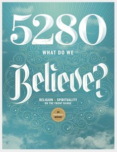 5280 Magazine on the Behance Network #believe #religion #type #blue #typography