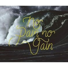 No pain no gain #handwriting #type #typography