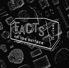 """FACTS on the surface"" Logo mark Design: SasakiShun CL : osage #logo #print"