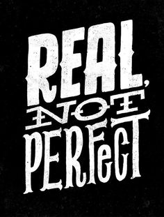Real Not Perfect by Jay Roeder #typography #black and white #hand lettering