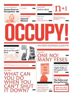 Design Envy · OCCUPY! n+1 with Astra Taylor and Sarah Leonard #occupy #publication #n+1 #cover #magazine