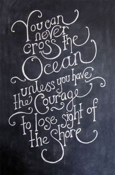 You can never cross the ocean #quote #ocean #typography