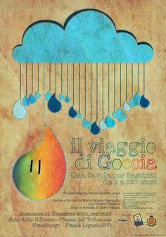 "Filippo Fanciotti graphic design for ""il viaggio di Goccia"" theater play #theater #cloud #filippo #journey #design #graphic #drop #viaggio #poster #fanciotti #goccia #rainbow"