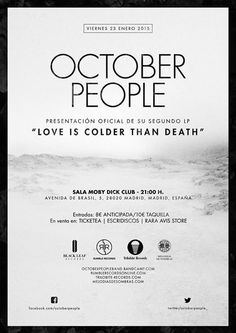 October People Release Show Pster #mountain #october #snow #music #concert #visual #white #design #peace #infinite #love #blackwhite #post-punk #indie #ice #death #colder #rock #peopel #graphic #black #minimal