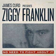 Ziggy Franklin - No Need To Fight About It : H/34 : Creative Work, By Alex Koplin #typography