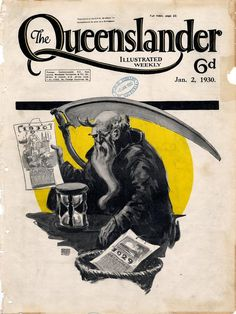 All sizes | Illustrated front cover from The Queenslander, January 2, 1930 | Flickr Photo Sharing! #grandfather #illustration #time #syth #death