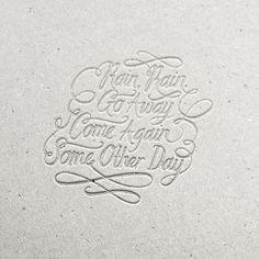 Rain, Rain. — 100 Days Project by Knucklebones Design Co. #emboss #lettering #script #days #project #type #rain #100 #typography