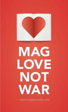 MAG LOVE NOT WAR – MagSpreads » Design You Trust – Design and Beyond! #magazines #spreads