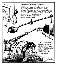 The Offical Rube Goldberg Website - Gallery: 'No More Oversleeping' Cartoon #illustration #cartoon #machines #rub goldberg