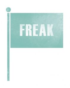 Freak Flag. #flag #cyan #design #graphic #illustration #vintage #art #type #freak #typography