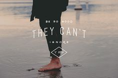 Be So Good They Can't Ignore you #lettering #typography