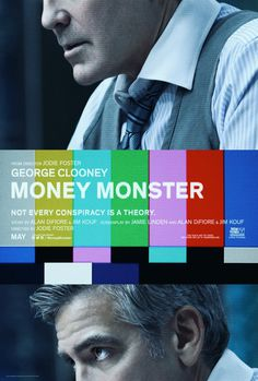 "Money Monster Movie Poster Money Monster (2016)  tagline: ""Not every conspiracy is a theory."" #film #movie #poster #cinema"