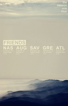 Friends - Season One Tour / photo by donnie hedden / design by charles miller #poster #tour #mountains