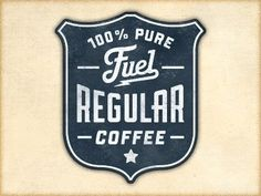 Dribbble Shots / By Richie Stewart. Very nice... #fuel #emblem #coffee #logo #typography